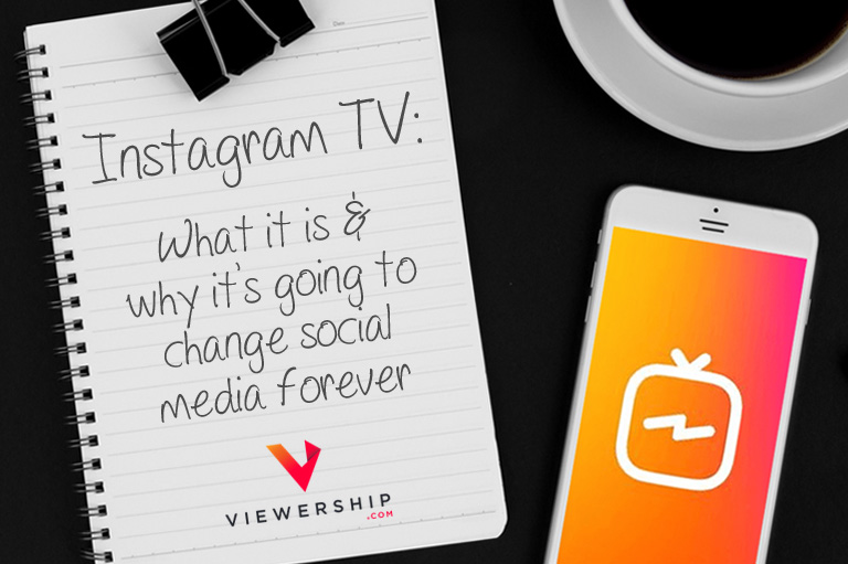 Instagram TV: what it is and why it's going to change social media forever